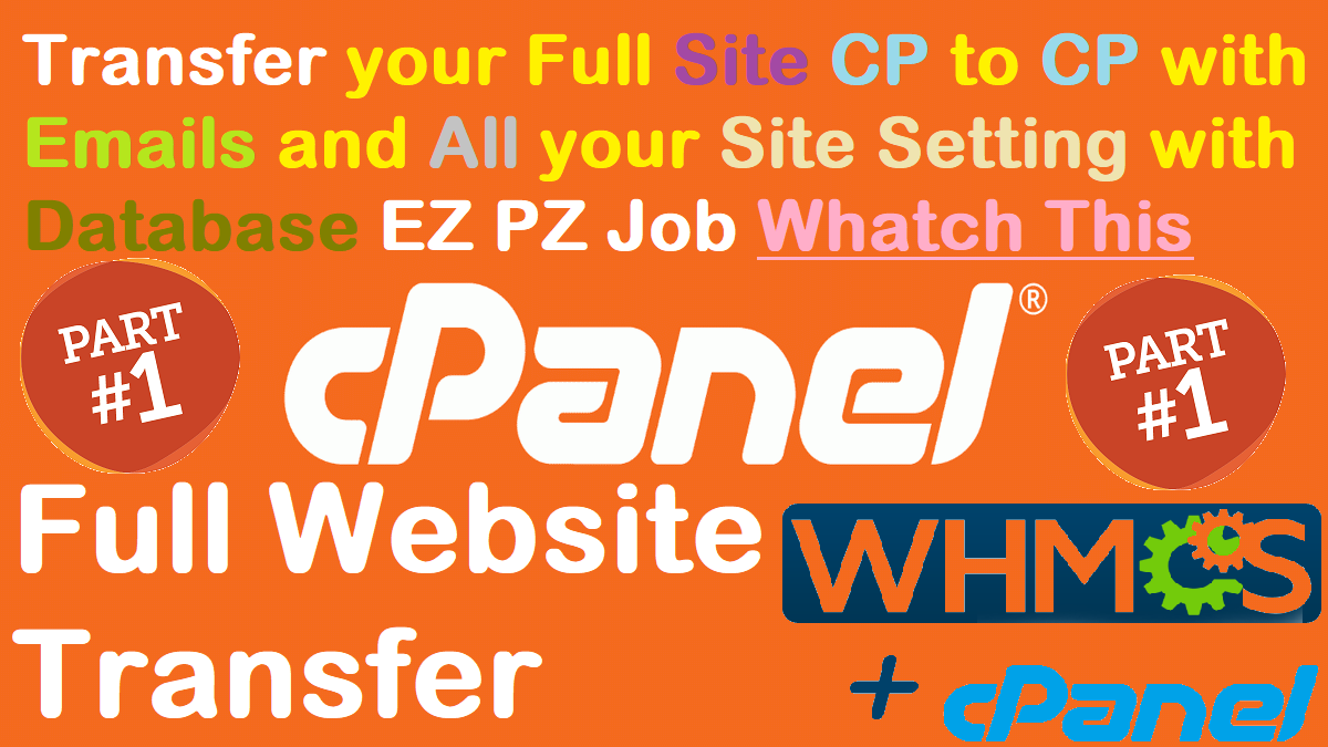 cPanel to cPanel Full Website Transfer with Email and Database with Site Setting WHMCS Migration P-1
