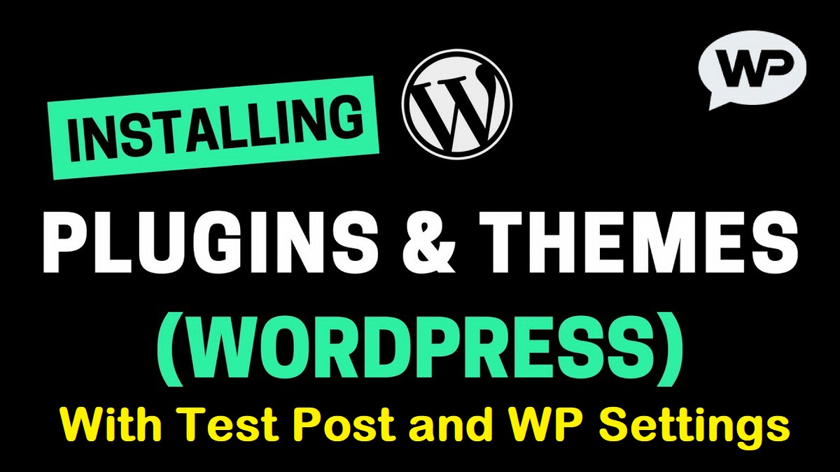 WordPress Theme & Plugins Installation with Test Post page and basic WP Settings for Beginners  Easy