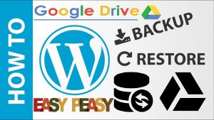 How to Take Backup Download WordPress Website to Google Drive and Restore It Easy Complete Steps WoW