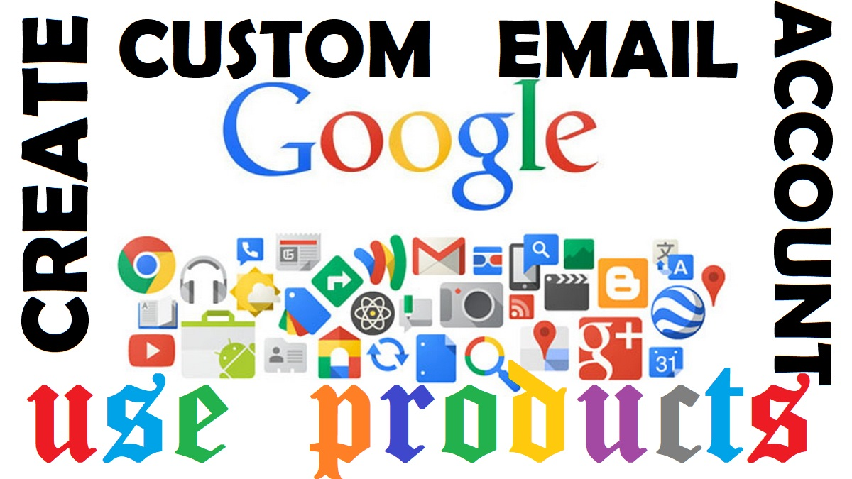 Google Account with Custom Email to Use All Google Products and Services for Your Business Email WoW