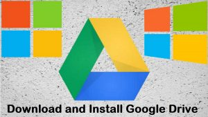 Beginner's Guide Easy Way How to Download and Install Google Drive on Windows 10 For Better Security