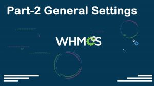 Read more about the article WHMCS Complete Starter Guide Configuration Settings Server Connection Modules Packages Setup part-02