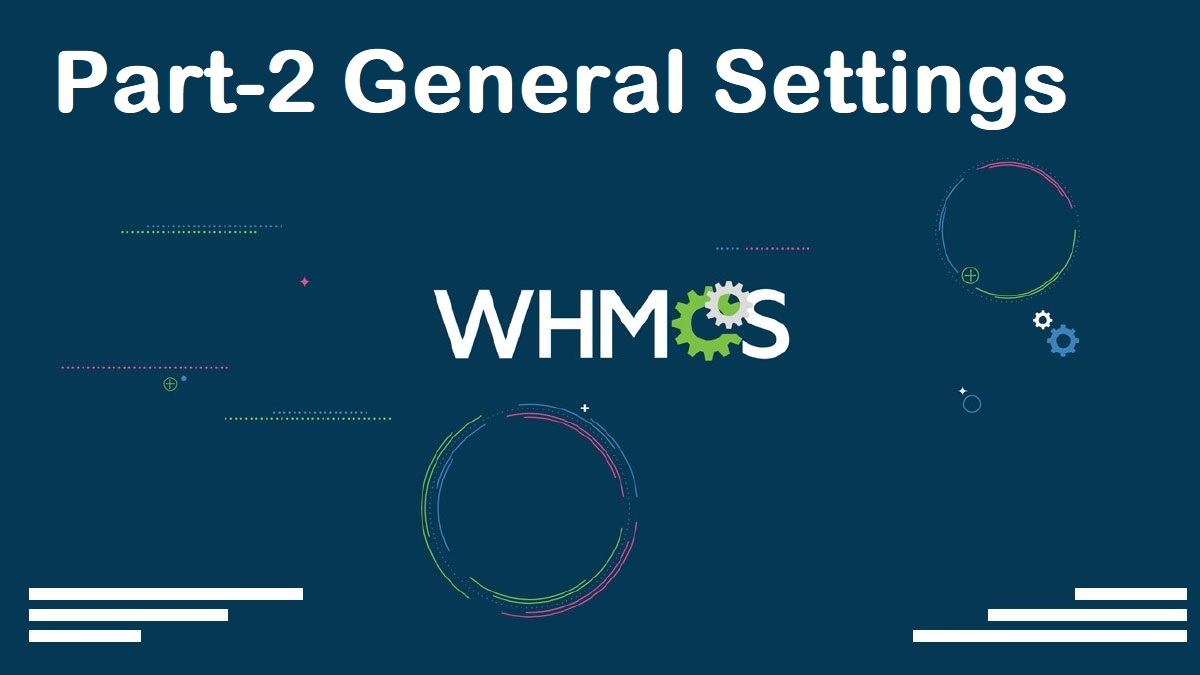 WHMCS Complete Starter Guide Configuration Settings Server Connection Modules Packages Setup part-02