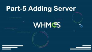 WHMCS Complete Starter Guide Configuration Settings Server Connection Modules Packages Setup part-05