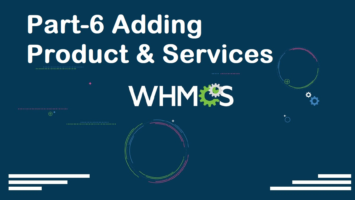 WHMCS Complete Starter Guide Configuration Settings Server Connection Modules Packages Setup part-06